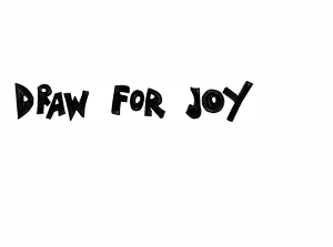 DRAW FOR JOY